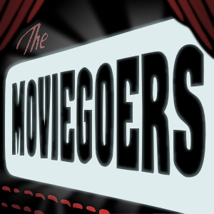 Podcast – The Moviegoers